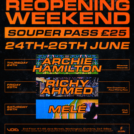 Soup re-opening weekend - Richy Ahmed/Archie Hamilton/Mele