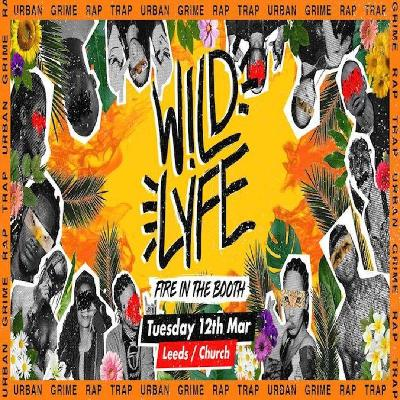 Wild Lyfe   Church Tuesdays   Fire in the Booth Tickets  82411cb7800