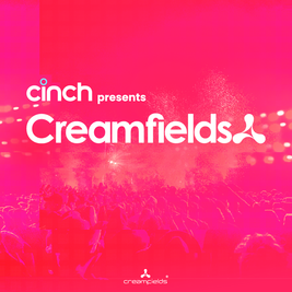 cinch presents Creamfields 2021