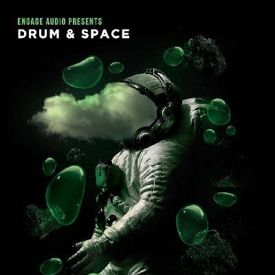 Engage Audio Presents Drum & Space