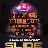 SLIDE Saturday / 2 ROOMS / 4 DJs / Ladies Free entry B4 11pm