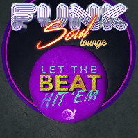 Funk & Soul Lounge: Let The Beat Hit