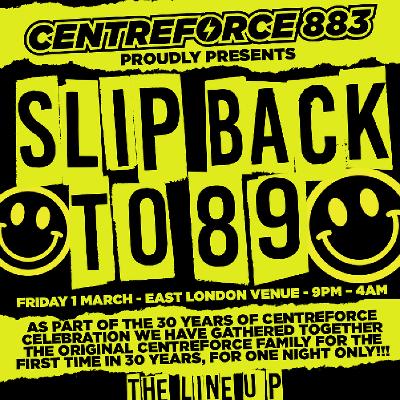 Centreforce 883 presents Slip Back to 89'