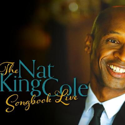 The Nat King Cole Songbook Live Featuring Andy Abraham