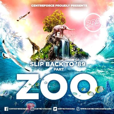 centreforce 883 presents slip back to 89' part zoo