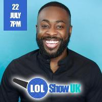 LOL Show UK - Kojo   Shabba   Plus More