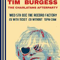 Charlatans Aftershow with Tim Burgess