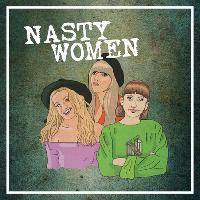 Nasty Women Exhibition Launch & Gig