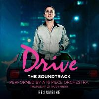 Drive - The Soundtrack Performed by a 16-Piece Orchestra