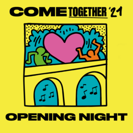 Opening Night (Come Together 2021) : In Aid Of NHS Charitie