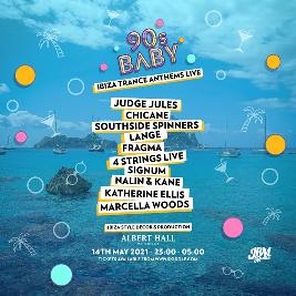 90s Baby - Ibiza Trance Anthems LIVE Tickets | Albert Hall Manchester  | Fri 14th May 2021 Lineup