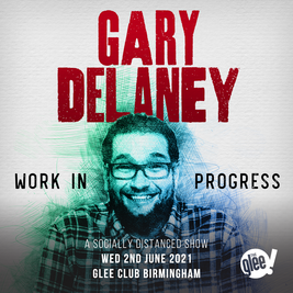 Gary Delaney: Work In Progress