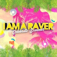 I Am A Raver presents Celebrate The Summer