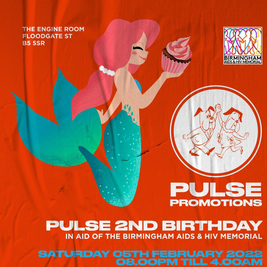 Pulse 2nd Birthday, In Aid of The Birmingham AIDS & HIV Memorial