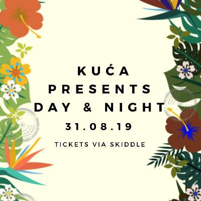Kuca Day & Night