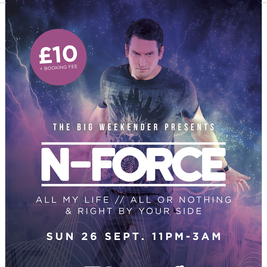 The Big Weekender with N Force
