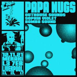 Bomba Sound Presents: Papa Nugs, Outhouse Sounds, Sophia Violet