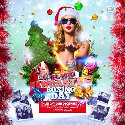 Clubland Live Newcastle Boxing Day