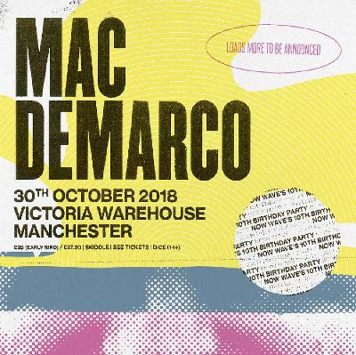 now wave 10th birthday - mac demarco