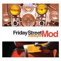 Friday Street - Mod Alldayer - Eaglesham 2018