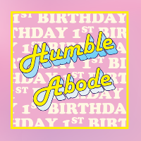 Humble Abode 1st Birthday: Holly Lester