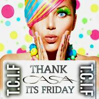 Thank Casa Its Friday