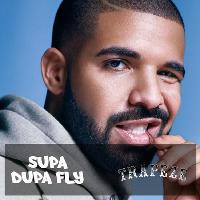 Supa Dupa Fly Drizzy Takeover