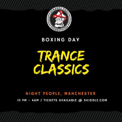 Strange Daze: Boxing Day Trance Classics