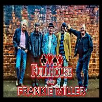 Fullhouse play Frankie Miller with support from Matt Scott
