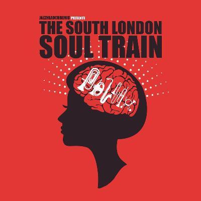 The South London Soul Train Wbrasstermind Live More Clf Art