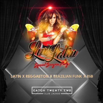 LUV LATIN EVERY SATURDAY SANGRIA PARTY
