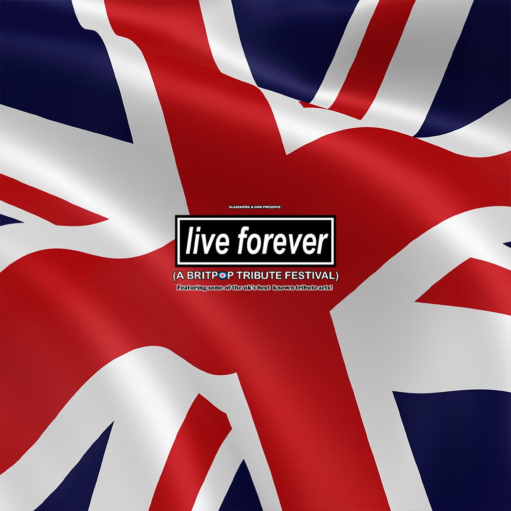 Live Forever (A Britpop Tribute Festival)