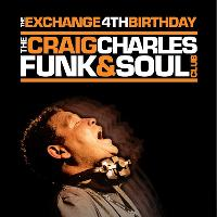 The Exchange 4th Birthday - Craig Charles Funk & Soul Club