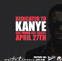 Dedicated To Kanye 'Found Out About April' 27th | Notting Hill