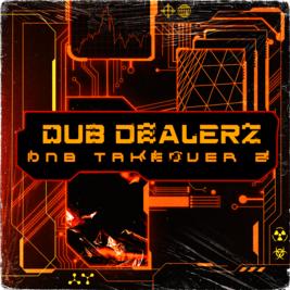 Dub Dealerz: DnB Takeover 2