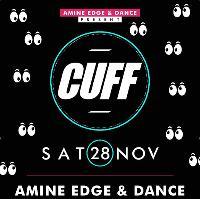 Amine Edge & DANCE Present CUFF