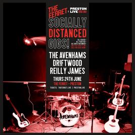 The Avenhams + DRIFTWOOD + Reilly James - Socially Distanced Gig