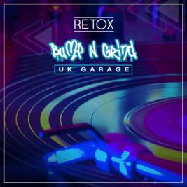 RETOX: Bump N Grind - UK Garage special.