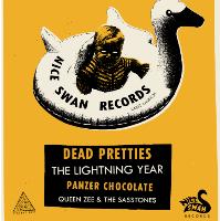 Dead Pretties, The Lightning Year, Panzer Chocolate & Queen Zee