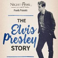 Night Owl Shows: The Elvis Presley Story