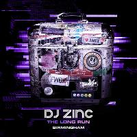 DJ Zinc The Long Run : Birmingham