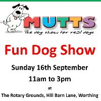 Mutts Fun Dog Show, Sunday 16th September 2018 11 am -3 pm.
