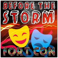 Fort Con Presents: Before The Storm