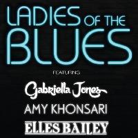 Ladies Of The Blues with Gabriella Jones, Amy Khonsari & More