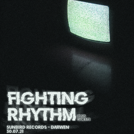 Fighting Rhythm presents