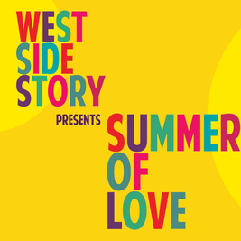 West Side Story presents Summer Of Love