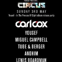 Yousef presents CIRCUS : Carl Cox, Yousef and more