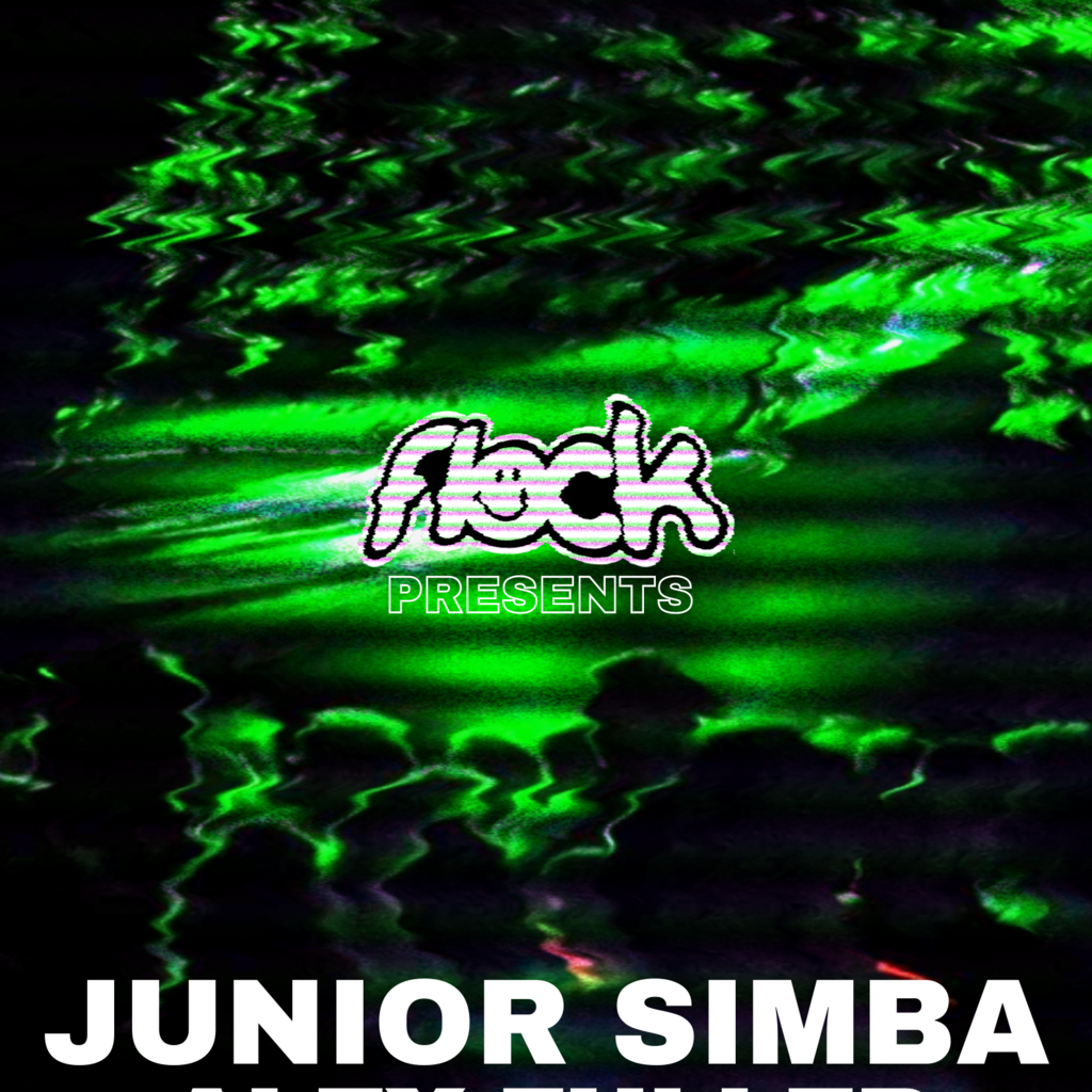 Flock Presents: Junior Simba + Alex Fuller + Ledger