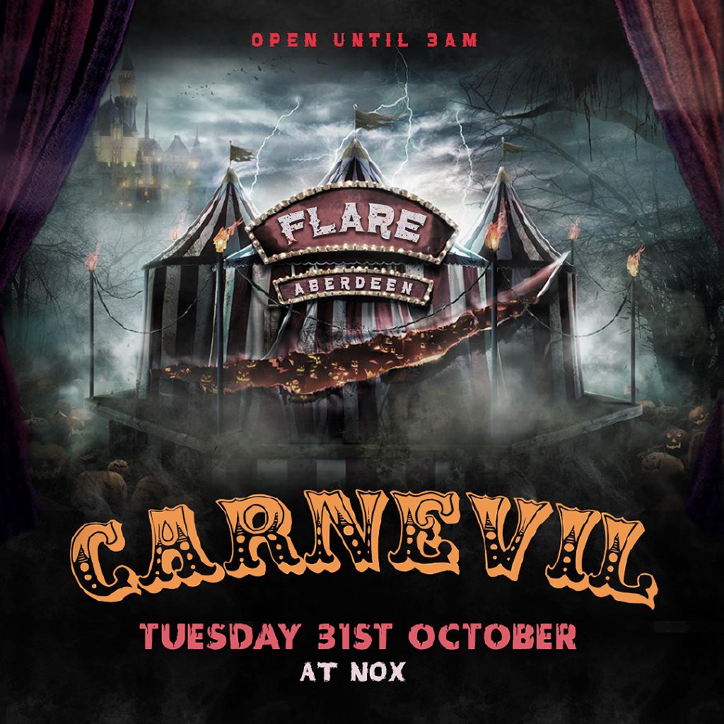 Venue: Flare Carnevil   NOX ABERDEEN   Tue 31st October 2017