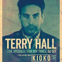 Terry Hall (DJ Set) with Kioko Live